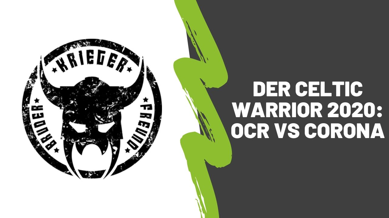 Der Celtic Warrior 2020: OCR vs Corona