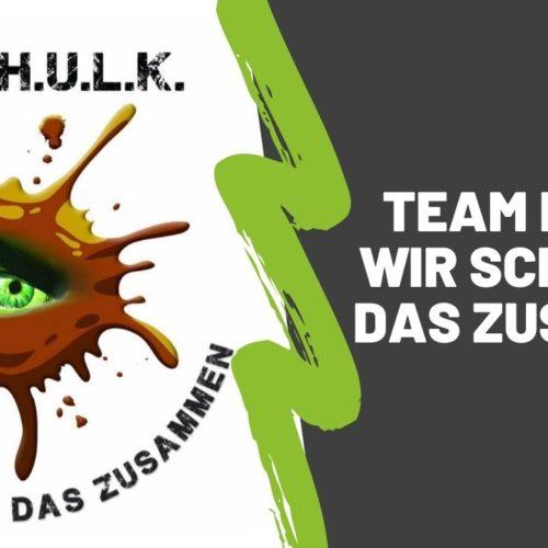 Team H.U.L.K – Wir schaffen das zusammen