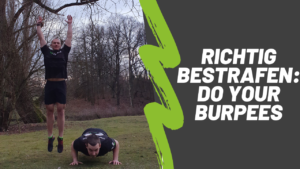 Richtig Bestrafen: DO YOUR BURPEES